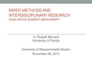 Mixed Methods and  Interdisciplinary Research  Qualitative Doesn�t Mean Wimpy