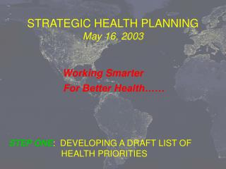 STRATEGIC HEALTH PLANNING May 16, 2003