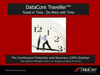 DataCore Traveller ™  Travel in Time : Do More with Time