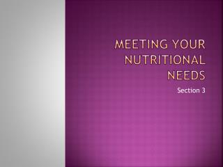 Meeting Your Nutritional Needs