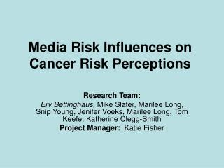 Media Risk Influences on Cancer Risk Perceptions