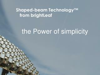 Shaped-beam Technology™ from brightLeaf