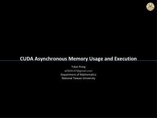 CUDA Asynchronous Memory Usage and Execution