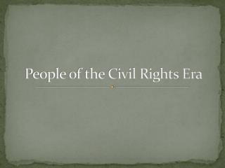 People of the Civil Rights Era