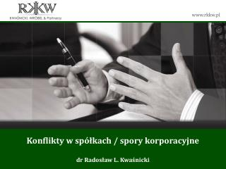 Konflikty w spółkach / spory korporacyjne  dr Radosław L. Kwaśnicki