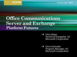 Office Communications Server and Exchange Platform Futures