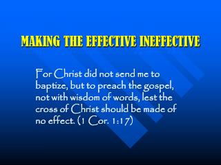 MAKING THE EFFECTIVE INEFFECTIVE