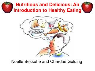 Nutritious and Delicious: An Introduction to Healthy Eating