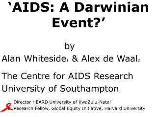 'AIDS: A Darwinian Event?'