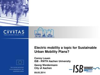 Electric mobility a topic for Sustainable Urban Mobility Plans? Conny  Louen