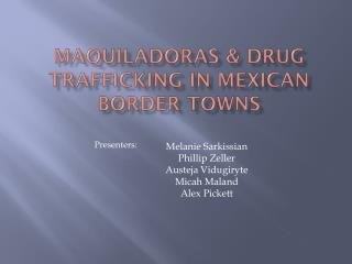 Maquiladoras & Drug Trafficking in Mexican Border Towns