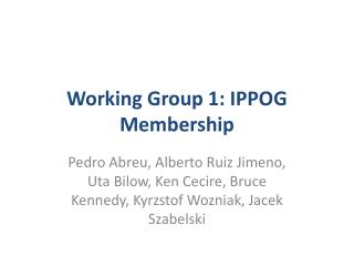 Working Group 1: IPPOG Membership