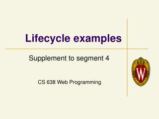 Lifecycle examples