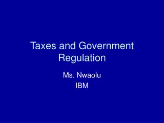 Taxes and Government Regulation