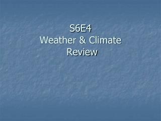 S6E4  Weather & Climate  Review