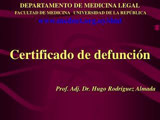 Certificado de defunción Prof. Adj. Dr. Hugo Rodríguez Almada