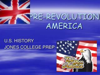 PRE-REVOLUTION AMERICA