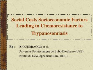 Social Costs Socioeconomic Factors Leading to Chemoresistance to Trypanosomiasis