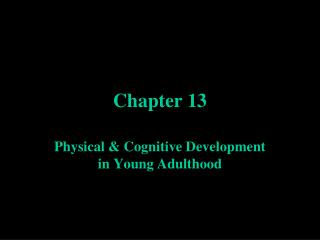 Physical  Cognitive Development in Young Adulthood