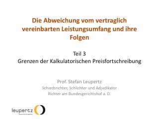 Prof. Stefan Leupertz Schiedsrichter, Schlichter und  Adjudikator