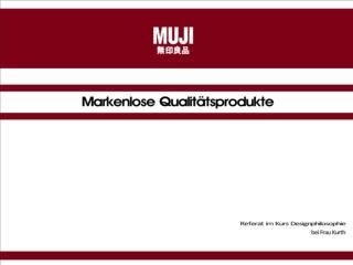 MUJI  _ Markenlose Qualit ätsprodukte