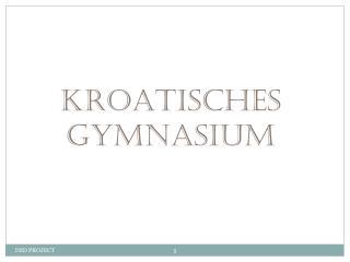 KROATISCHES GYMNASIUM