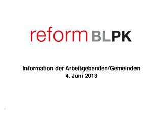 Information der Arbeitgebenden/Gemeinden 4. Juni 2013