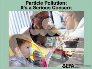 Particle Pollution:  It's a Serious Concern