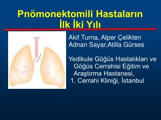 Pnömonektomili Hastaların İlk İki Yılı