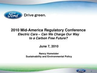 2010 Mid-America Regulatory Conference Electric Cars – Can We Charge Our Way