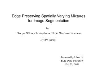Edge Preserving Spatially Varying Mixtures for Image Segmentation