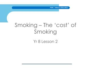 Smoking � The �cost� of Smoking