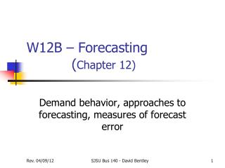 W12B – Forecasting  		( Chapter 12)