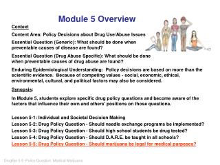 Module 5 Overview Context Content Area: Policy Decisions about Drug Use/Abuse Issues