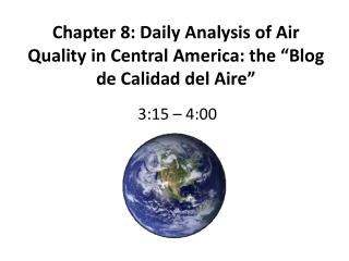 "Chapter 8: Daily Analysis of Air Quality in Central America: the ""Blog de Calidad del Aire"""