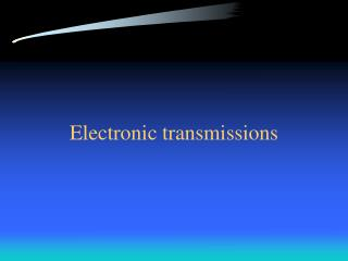 Electronic transmissions