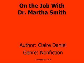 On the Job With  Dr. Martha Smith