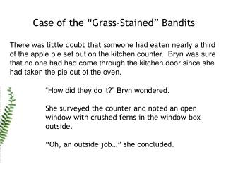 """Case of the """"Grass-Stained"""" Bandits"""
