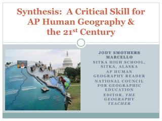 Synthesis:   A Critical Skill for AP Human Geography &  the 21 st  Century
