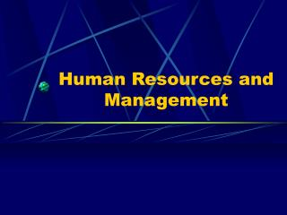 Human Resources and Management