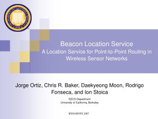 Beacon Location Service A Location Service for Point-to-Point Routing in Wireless Sensor Networks