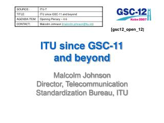 ITU since GSC-11  and beyond