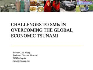 CHALLENGES TO SMIs IN OVERCOMING THE GLOBAL ECONOMIC TSUNAMI