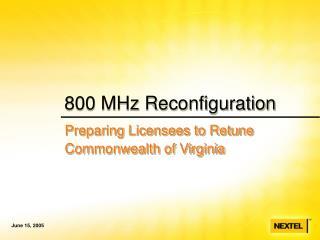 800 MHz Reconfiguration