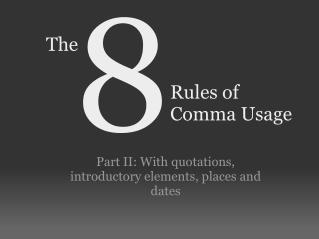 Rules of� Comma Usage