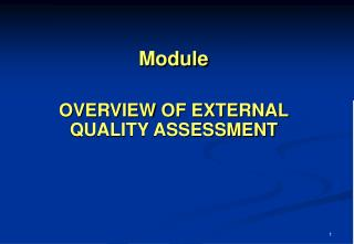 Module OVERVIEW OF EXTERNAL QUALITY ASSESSMENT