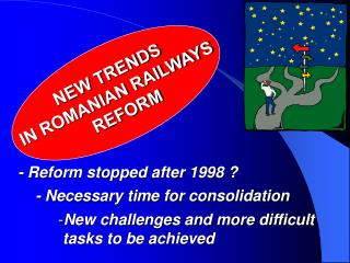 NEW TRENDS IN ROMANIAN RAILWAYS  REFORM