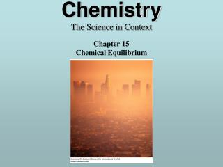 Chemistry The Science in Context Chapter 15 Chemical Equilibrium