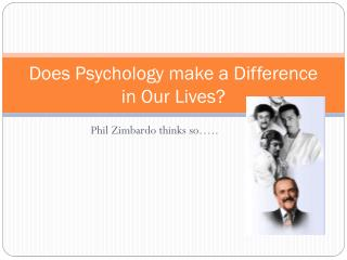 Does Psychology make a Difference in Our Lives?