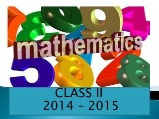 CLASS II  2014 – 2015